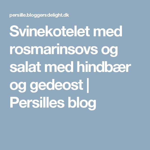 Svinekotelet med rosmarinsovs og salat med hindbær og gedeost | Persilles blog