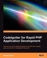 CodeIgniter for Rapid PHP Application Development, by David Upton