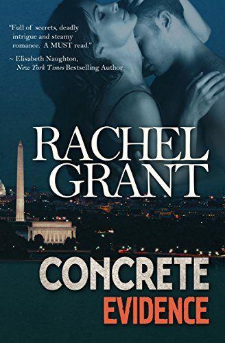 Concrete Evidence Series Book 1 By Rachel Grant
