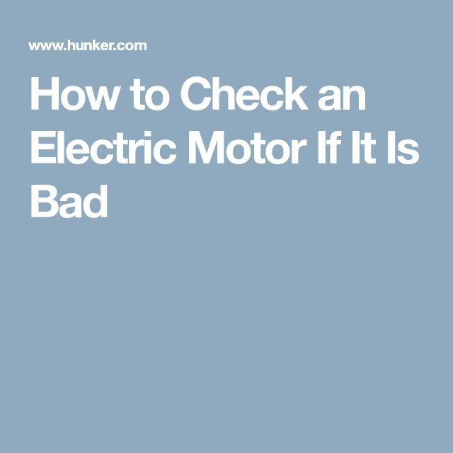 How to Check an Electric Motor If It Is Bad