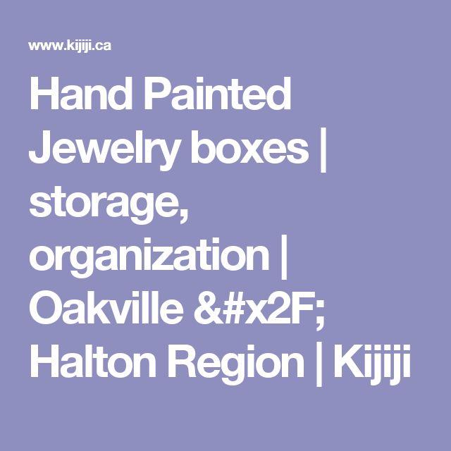 Hand Painted Jewelry boxes | storage, organization | Oakville / Halton Region | Kijiji
