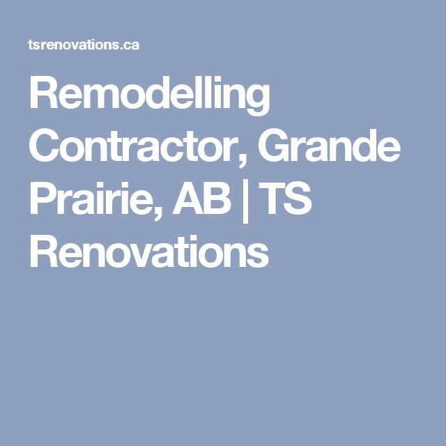 Remodelling Contractor, Grande Prairie, AB   TS Renovations