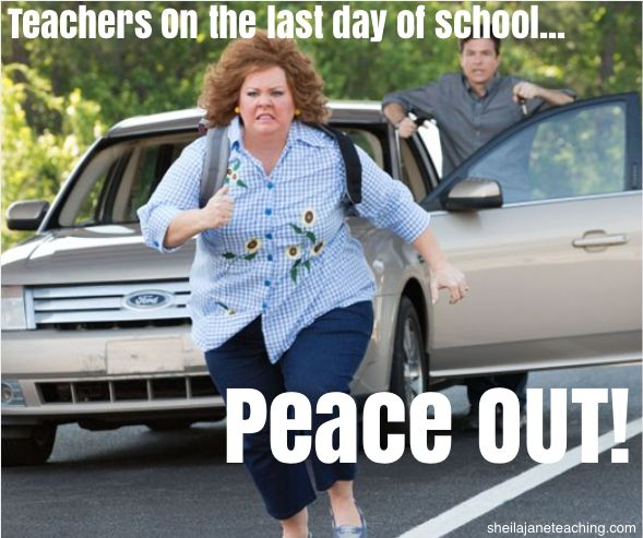Ha!  This is so me on the last day of school.  Love this teacher.  She came up with an end of the school year checklist for teachers.  I love it because when Back to School time rolls around again I have already accomplished so much.