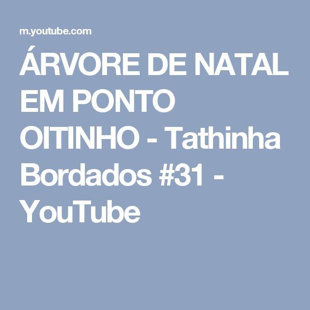 ÁRVORE DE NATAL EM PONTO OITINHO - Tathinha Bordados #31 - YouTube