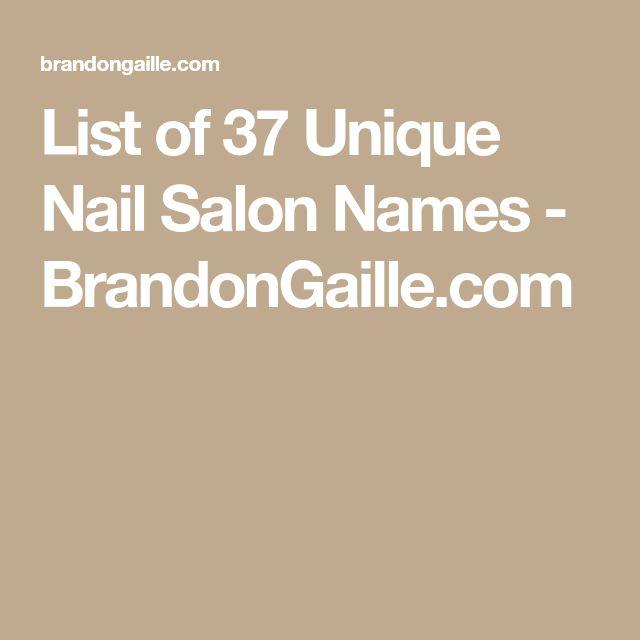 List of 37 Unique Nail Salon Names - BrandonGaille.com