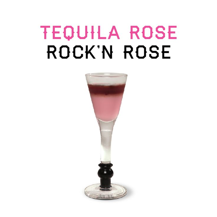 Rock'n Rose  1.0 oz. Tequila Rose 0.5 oz. Black Raspberry Liqueur  See more recipes on our website here - http://mccormickdistilling.com/tr/