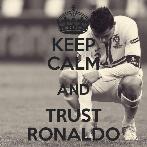 Keep Calm | Trust Ronaldo