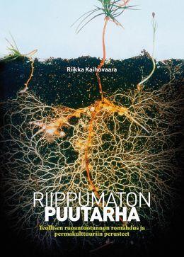 Riikka Kaihovaara: Riippumaton puutarha, teollisen ruoantuotannon romadus ja permakulttuurin perusteet, Vihreä sivistysliitto, 2012