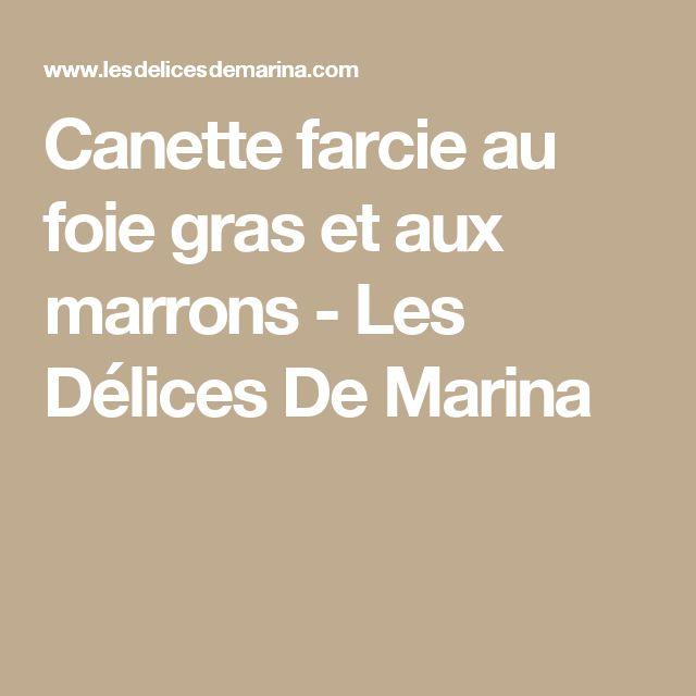 Canette farcie au foie gras et aux marrons - Les Délices De Marina