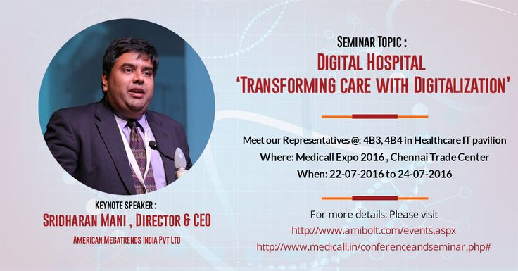 Meet Us @ Medicall Expo 2016 Seminar Topic : Digital Hospital – 'Transforming care with Digitalization'  Keynote speaker : Sridharan Mani , Director & CEO – American Megatrends India Megatrends India Pvt Ltd  Meet our Representatives @: 4B3, 4B4 in Healthcare IT pavilion Where: Medicall Expo 2016 , Chennai Trade Center  When: 22-07-2016 to 24-07-2016 For more details:  Please visit - http://www.amibolt.com/events.aspx , http://www.medicall.in/conferenceandseminar.php