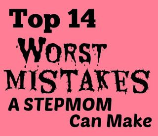 StepMomsAreUs: Top 14 Mistakes a Stepmom can make. Find out what they are so you can avoid making these mistakes #stepmom
