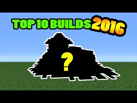 Minecraft: Top 10 Builds of 2016! - YouTube