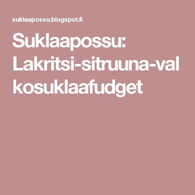 Suklaapossu: Lakritsi-sitruuna-valkosuklaafudget