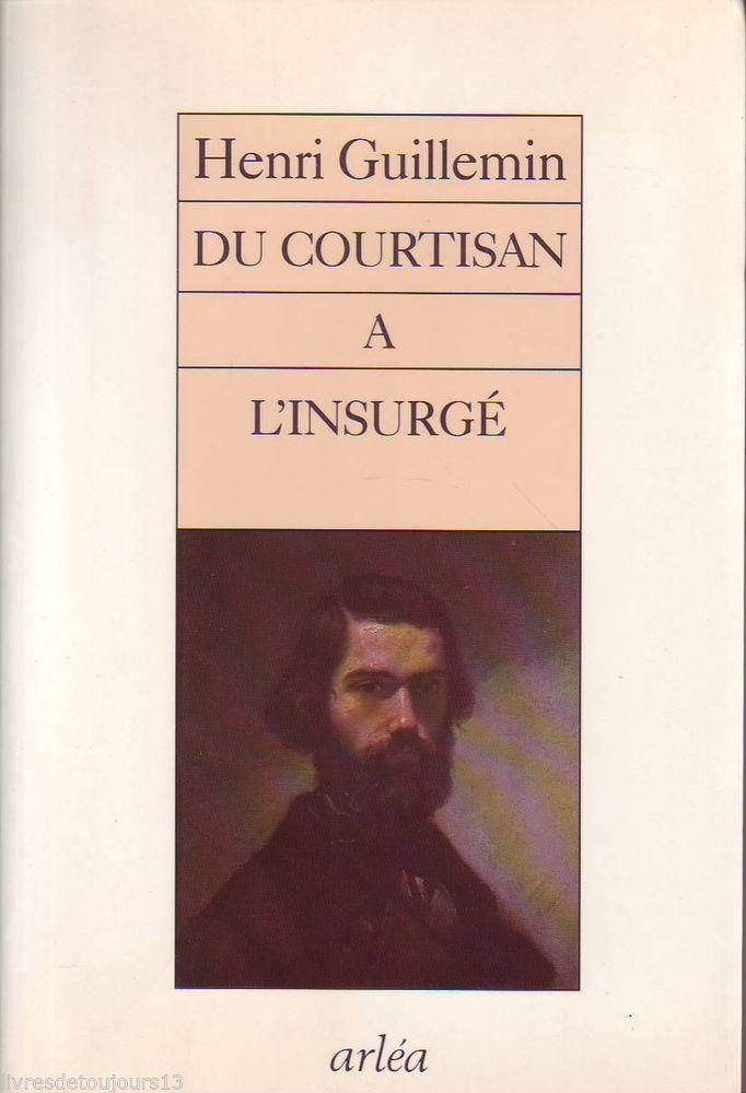 #essai littéraire #histoire : Du Courtisan À L'insurgé - Vallès Et L'argent - Henri Guillemin. Arléa, 02/1990. 176 pp. brochées.