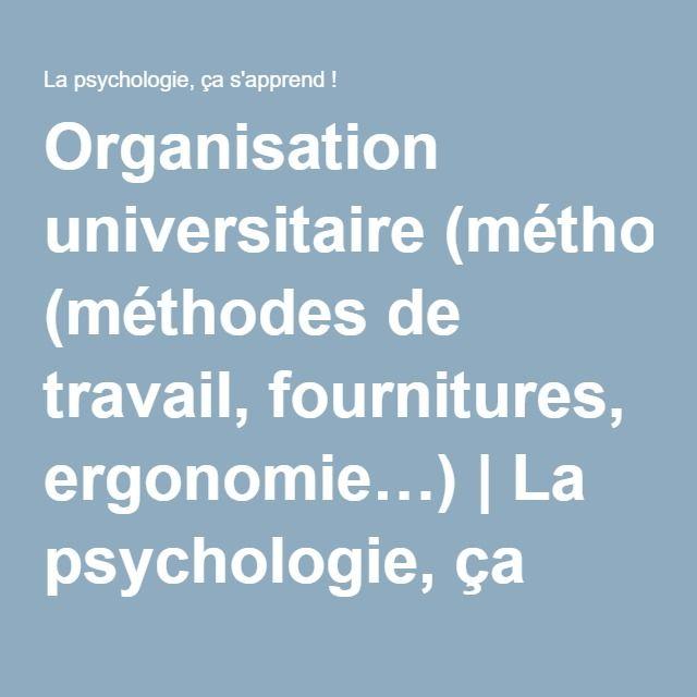 Organisation universitaire (méthodes de travail, fournitures, ergonomie…)   La psychologie, ça s'apprend !