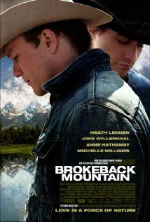 BROKEBACK MOUNTAIN.  Director: Ang lee.  Year: 2005.   Cast:  Jake Gyllenhaal, Heath Ledger and Michelle Williams