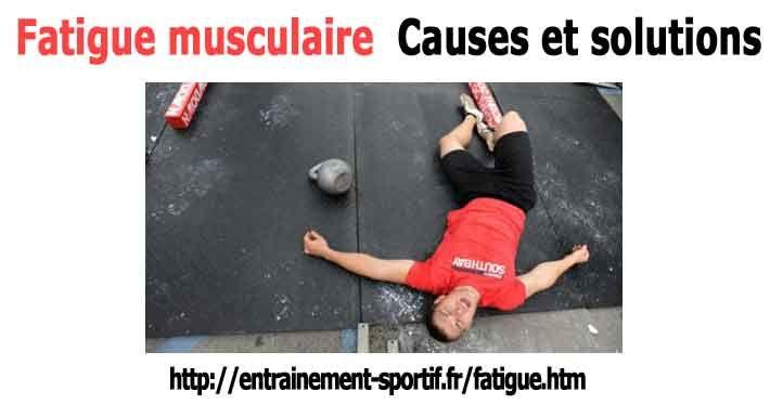 La fatigue musculaire est due à l' association de plusieurs facteurs parmi lesquels l'accumulation d'ammoniaque issue de la dégradation des protéines