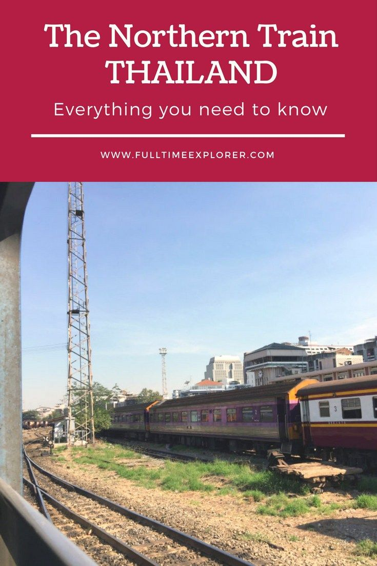 How to take the Northern Train in Thailand - Everything your need to know to get to Ayutthaya, Lopburi, Phitsanulok, Chiang Mai