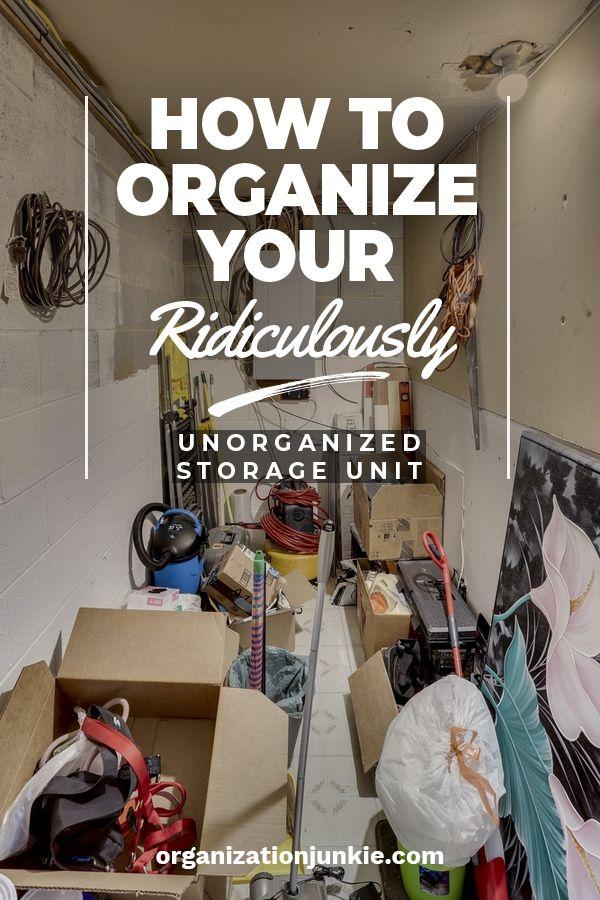 Tips To Organize A Storage Unit Storage Unit Organization Storage Unit Attic Storage Organization