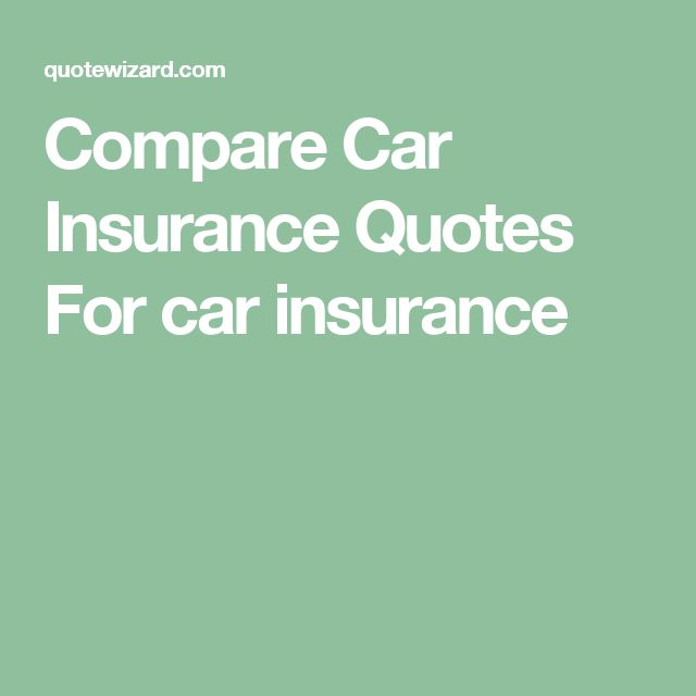 Compare Car Insurance Quotes For car insurance
