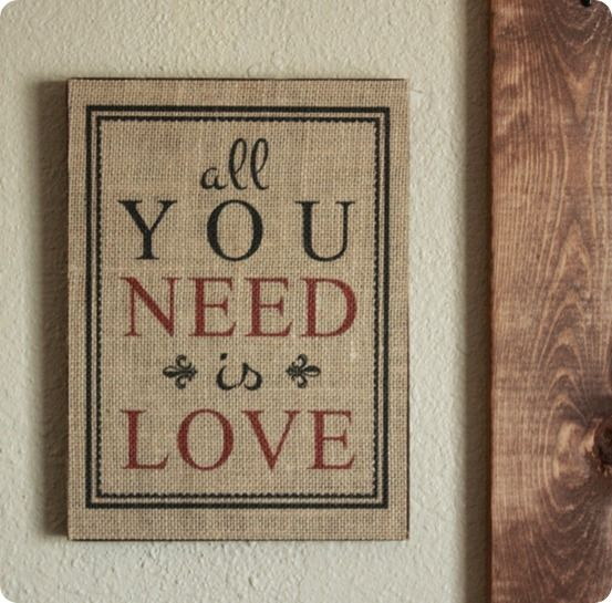 DIY Wall Decor | Find out how easy it is to print this All You Need Is Love sign on burlap - FREE printable included!