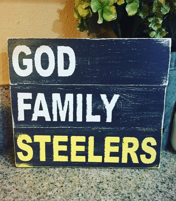 God family steelers sign steelers wooden sign by 2ShabbyGirlsShop