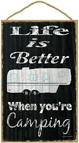 """Black Life Is Better When You Are Camping 5th Wheel Camping Sign Plaque 10""""x16"""""""