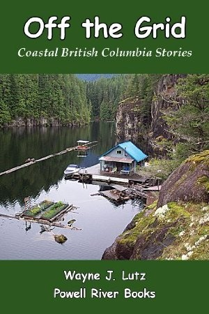 I find this subject interesting - This is a free Amazon download for 01 August 2012 : Off the Grid (Coastal British Columbia Stories) by Wayne Lutz http://www.dailyfreebooks.com/bookinfo.php?book=aHR0cDovL3d3dy5hbWF6b24uY29tL2dwL3Byb2R1Y3QvQjAwOEczUEYzVS8/dGFnPWRhaWx5ZmItMjA=