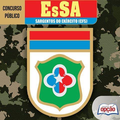 Apostila Concurso Exército Brasileiro (Escola de Sargentos das Armas - EsSA) - 2016: - Cargo: Curso de Formação de Sargentos - áreas: Combatente, Logística-técnico e Aviação; Música e Saúde