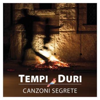 Recensione Tempi Duri - Canzoni Segrete