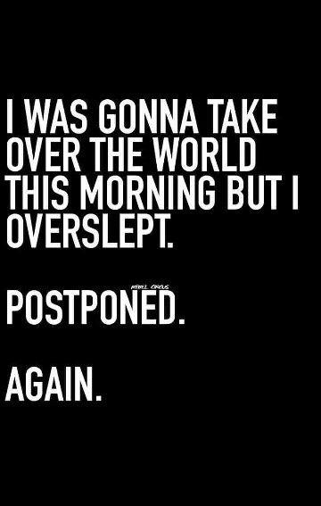 I promise I'll do it tomorrow.