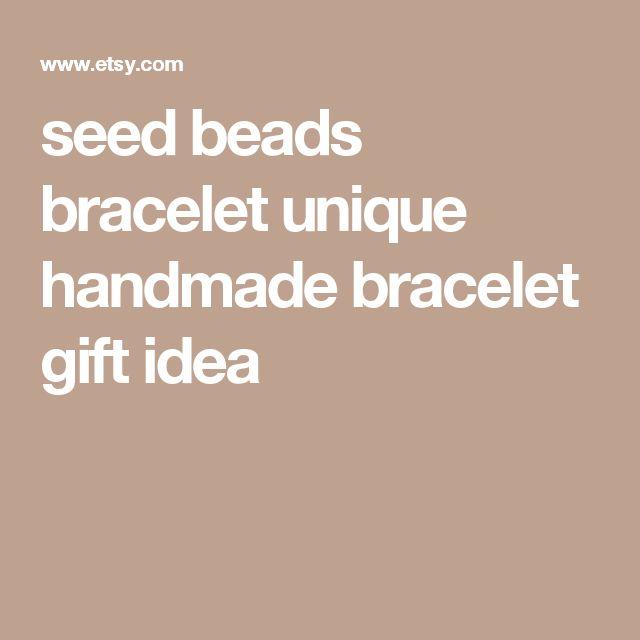 seed beads bracelet unique handmade bracelet gift idea