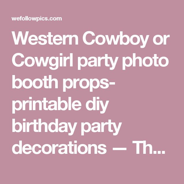 Western Cowboy or Cowgirl party photo booth props- printable diy birthday party decorations — The Party Project | WefollowPics