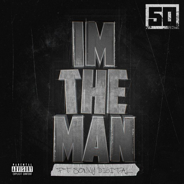 """""""I'm The Man"""" by 50 Cent Sonny Digital was added to my Discover Weekly playlist on Spotify"""
