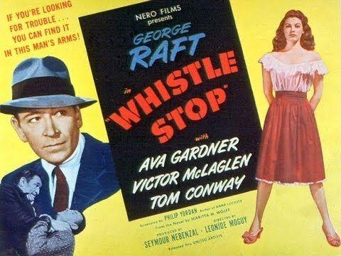 WHISTLE STOP (1946) George Raft - Ava Gardner - Victor McLaglen - YouTube