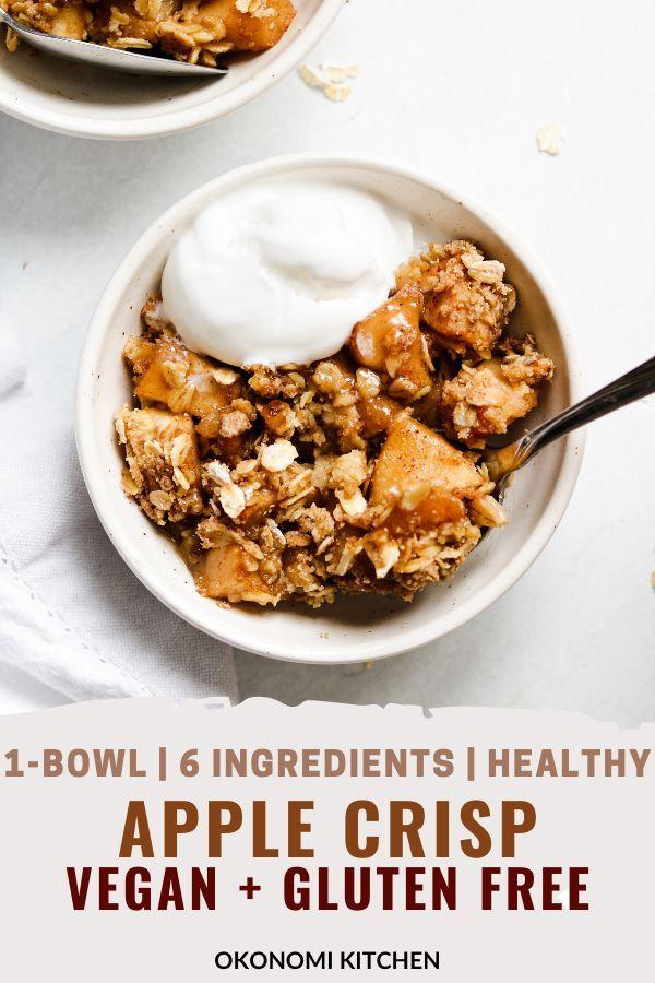 Vegan Gluten Free Apple Crisp Okonomi Kitchen In 2020 Fall Vegan Recipes Vegan Fall Dessert Vegan Apple Dessert