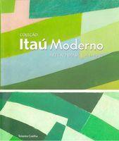 Coleção Itaú Moderno: Arte no Brasil 1911 - 1980