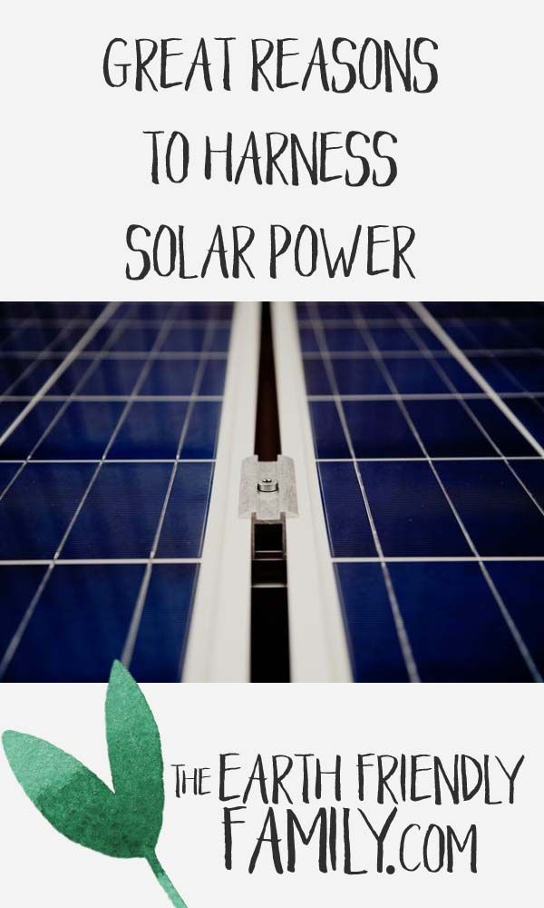 Great reasons to harness solar power. Read the article here: http://www.theearthfriendlyfamily.com/reasons-to-harness-solar-power/