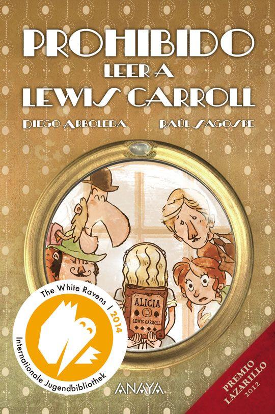 Prohibido leer a Lewis Carroll es un divertidísimo libro que te hará emocionarte...