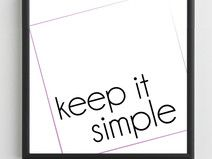 Plakat - KEEP IT SIMPLE - 50x50 cm