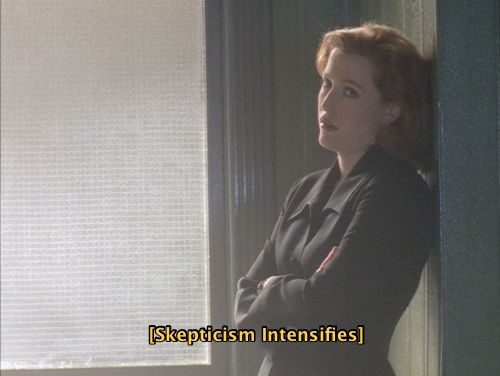 Dana Scully: Skepticism Intensifies