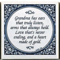 """A unique gift for someone with European roots. This charming quality decorative magnetic tile features the saying: """"Grandma has ears that tryly listen, arms that always hold. Love that's never ending,"""