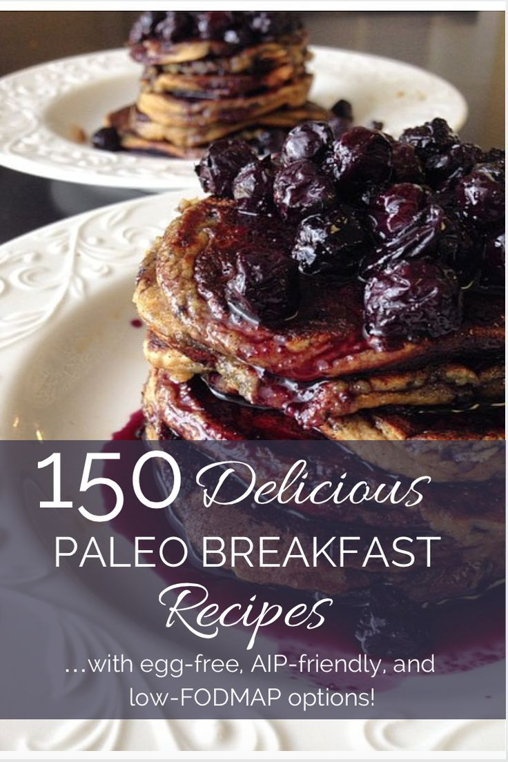 150 Delicious Paleo Breakfast Recipes! This is an AMAZING list and has egg-free, AIP-friendly, low-FODMAP options!