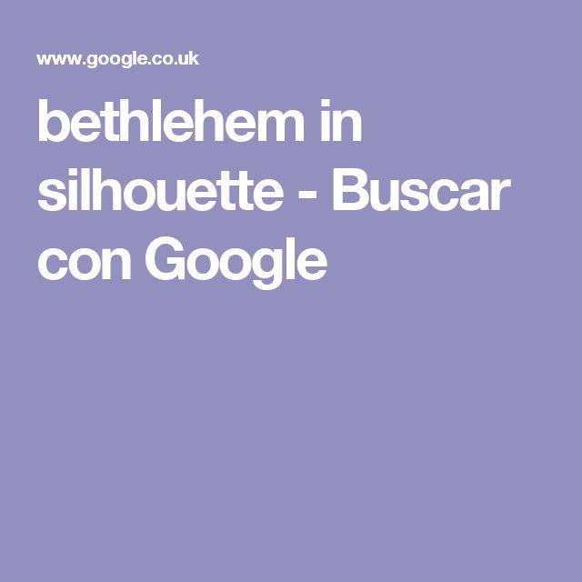 bethlehem in silhouette - Buscar con Google