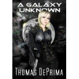 A Galaxy Unknown (A Galaxy Unknown, Book 1) (Kindle Edition)By Thomas DePrima