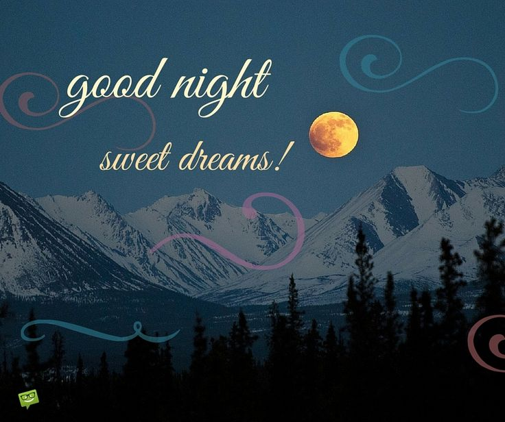 Good night. Sweet dreams!