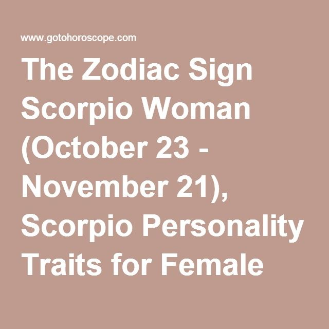 The Zodiac Sign Scorpio Woman (October 23 - November 21), Scorpio Personality Traits for Female born under October Zodiac signs.