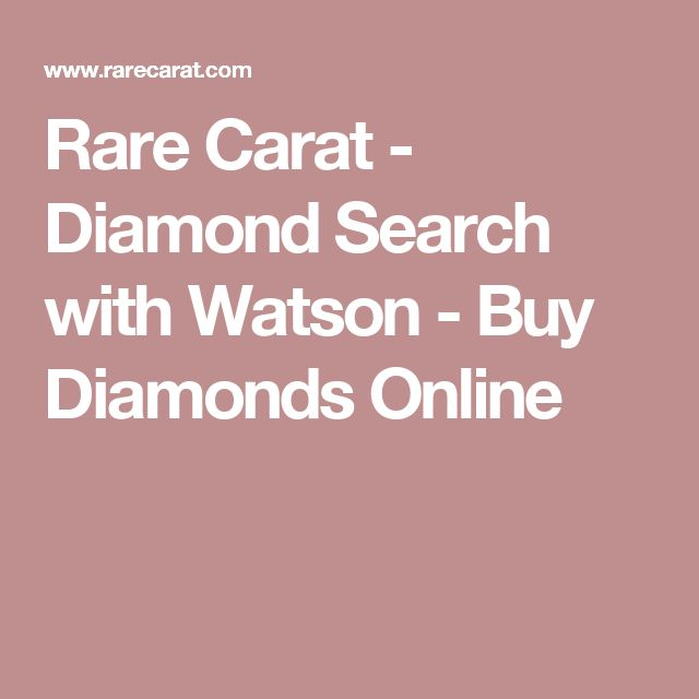 Rare Carat - Diamond Search with Watson - Buy Diamonds Online