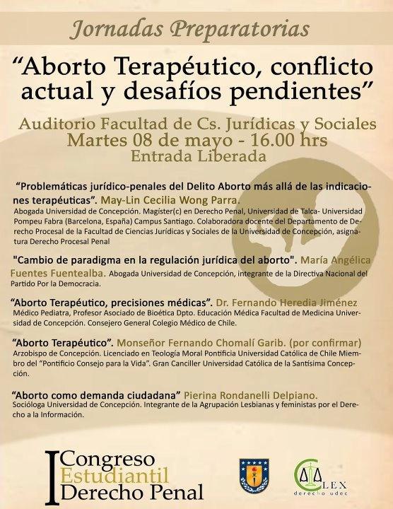 """Martes 8 de Mayo / Jornadas Preparatorias I Congreso Estudiantil Derecho Penal UdeC. """"Aborto Terapéutico: Conflicto Actual y Desafíos pendientes"""" http://www.agendabiobio.cl/2012/05/jornadas-preparatorias-i-congreso-estudiantil-derecho-penal-udec-aborto-terapeutico-conflicto-actual-y-desafios-pendientes.html"""