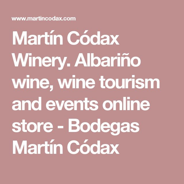 Martín Códax Winery. Albariño wine, wine tourism and events online store - Bodegas Martín Códax